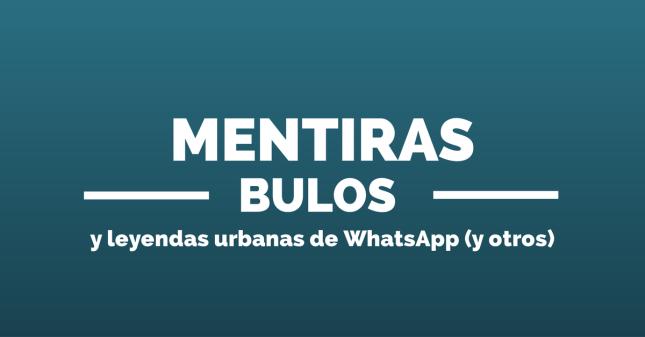 mentiras_bulos_leyendas_whatsapp